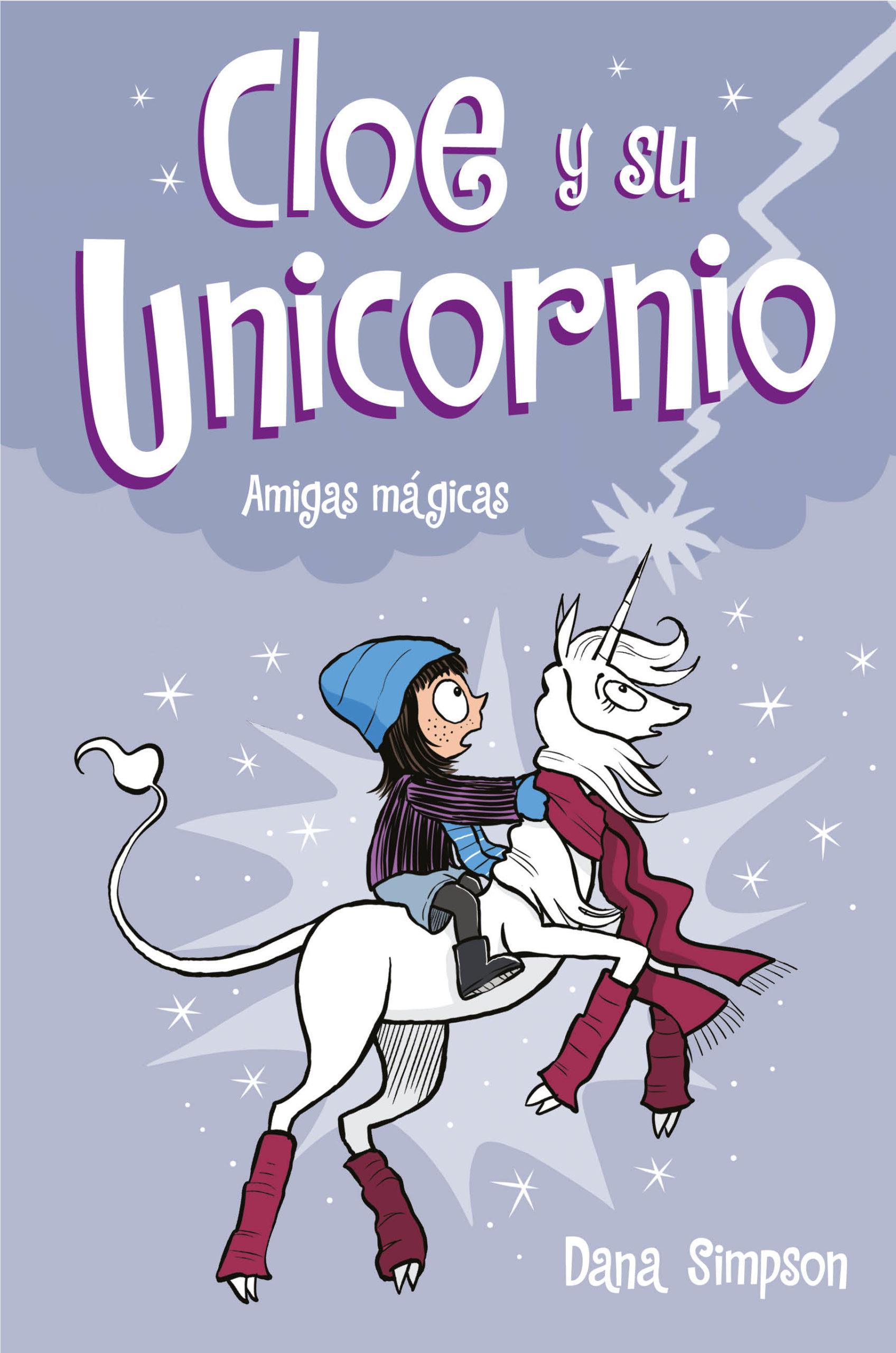 CLOE Y SU UNICORNIO 6. AMIGAS MAGICAS