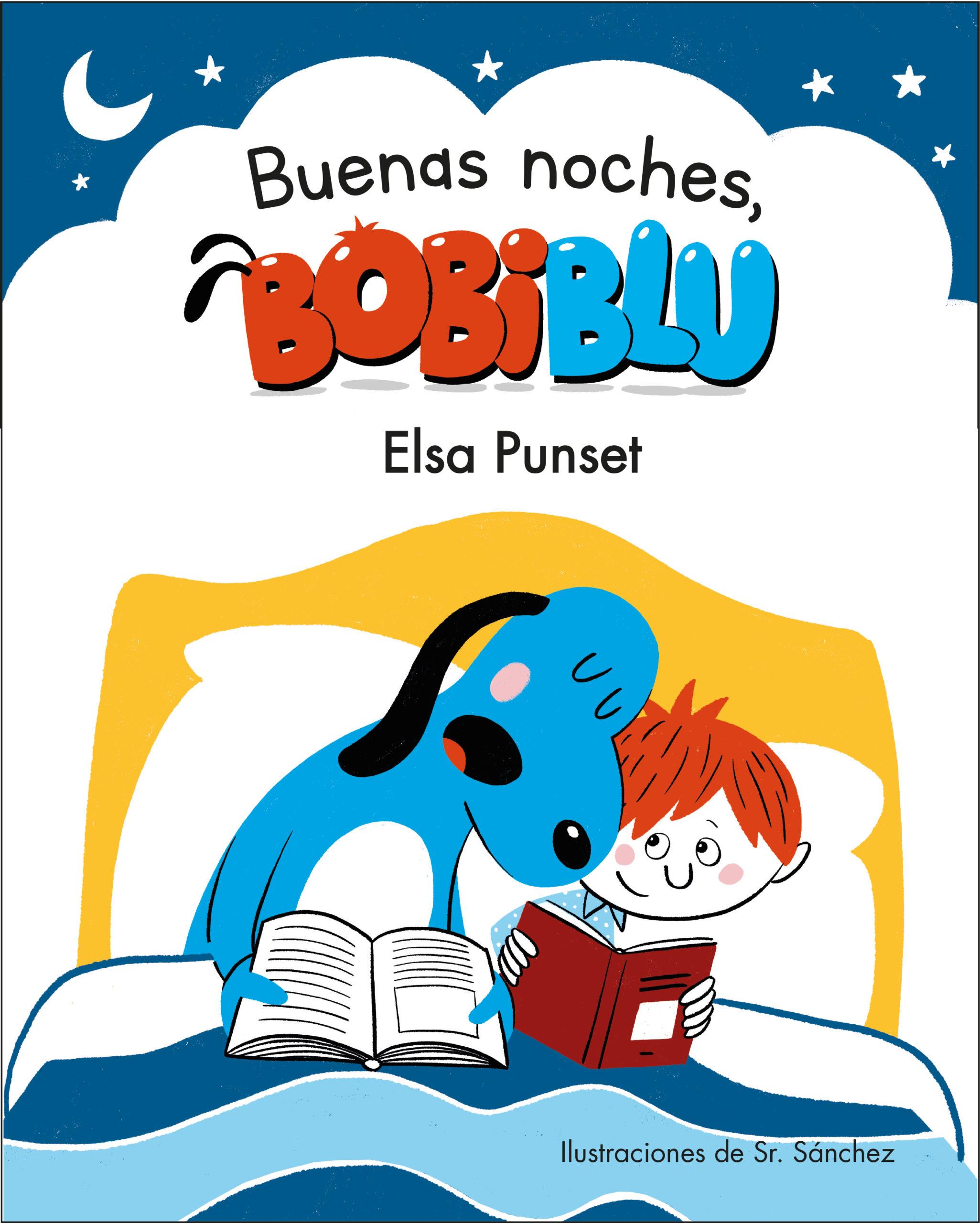 ¡Buenas noches, Bobiblú! - Elsa Punset/Sr. Sánchez