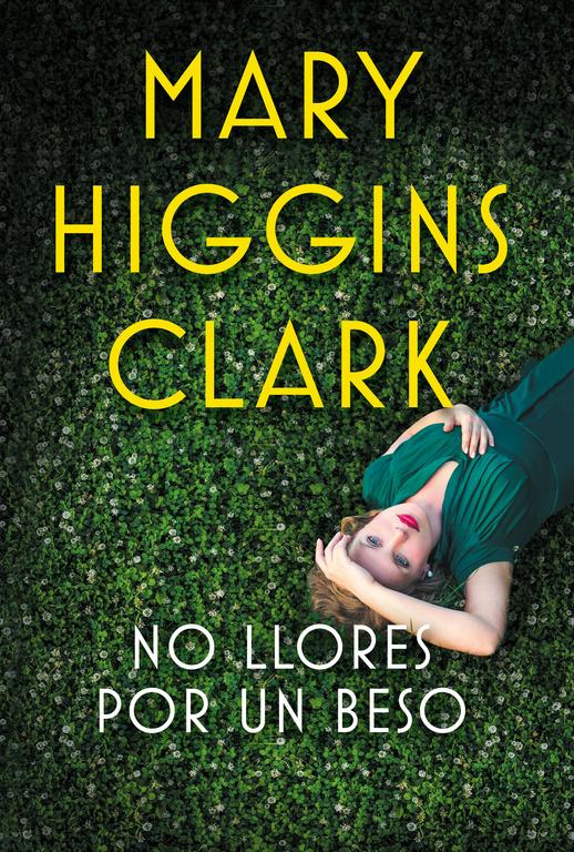 No Llores Por Un Beso - Mary Higgins Clark