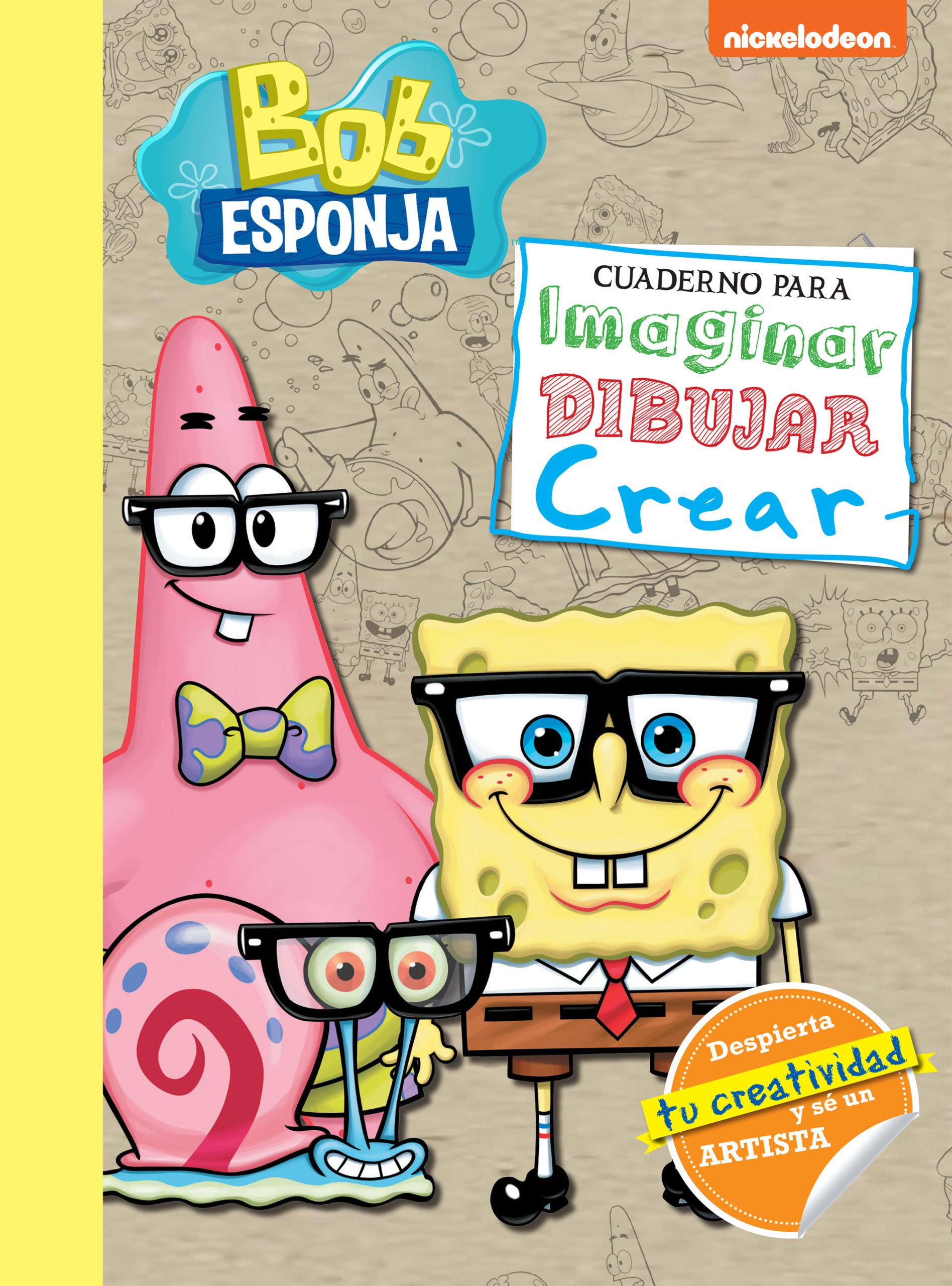 Bob Esponja. Cuaderno para imaginar, dibujar y crear - Nickelodeon