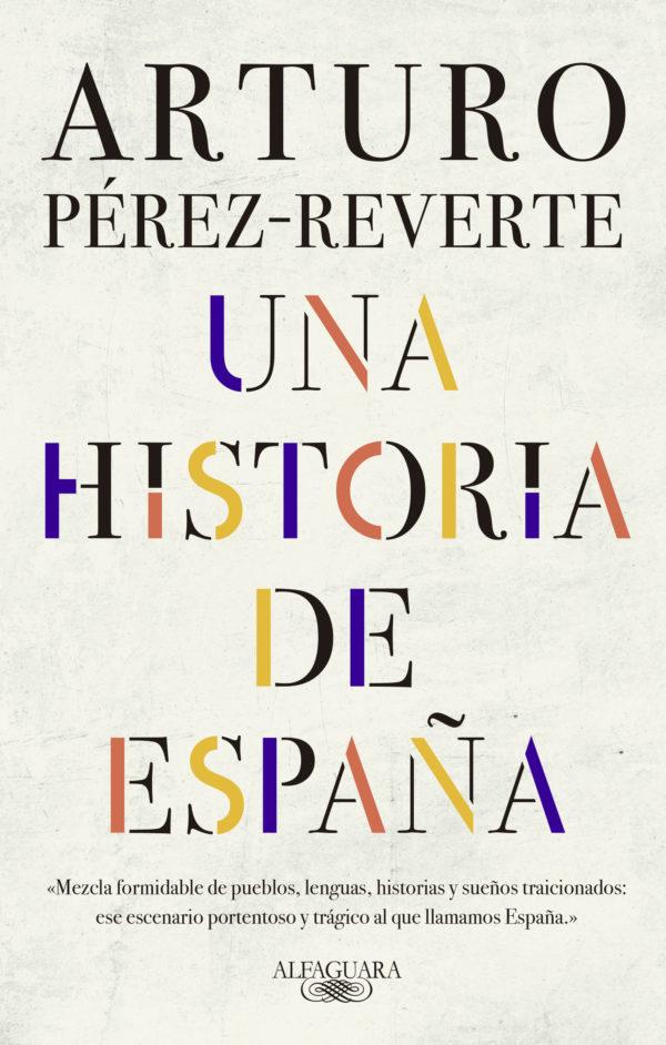 Una Historia De España - Arturo Pérez-Reverte