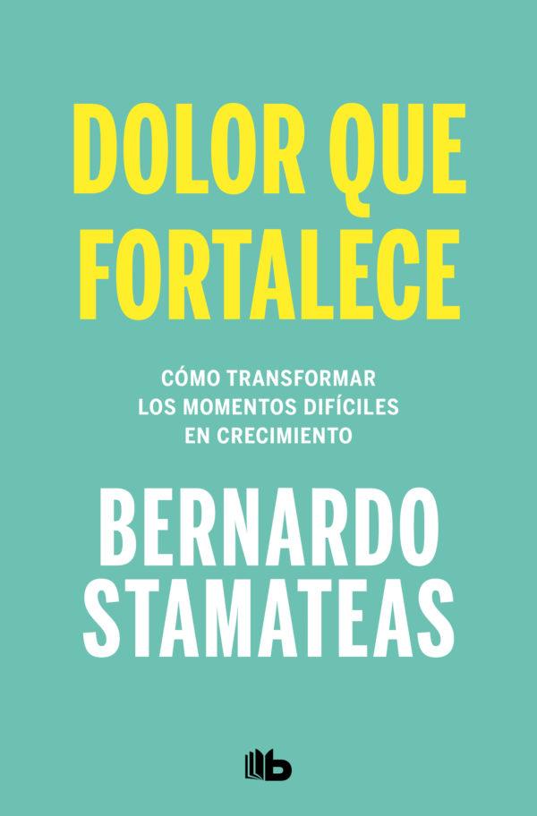 Dolor Que Fortalece - Bernardo Stamateas