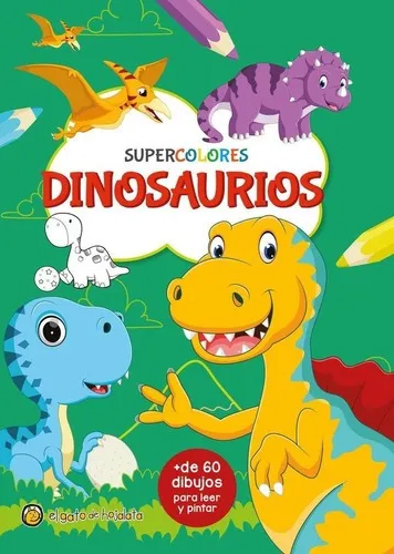 Súpercolores: Dinosaurios - Jose Pingray Maria
