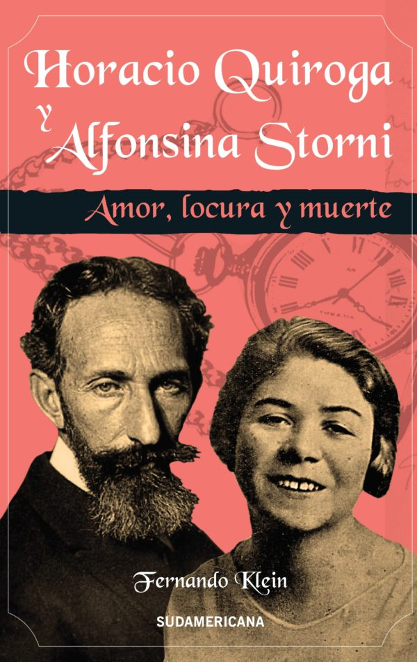 Horacio Quiroga y Alfonsina Storni - Fernando Klein