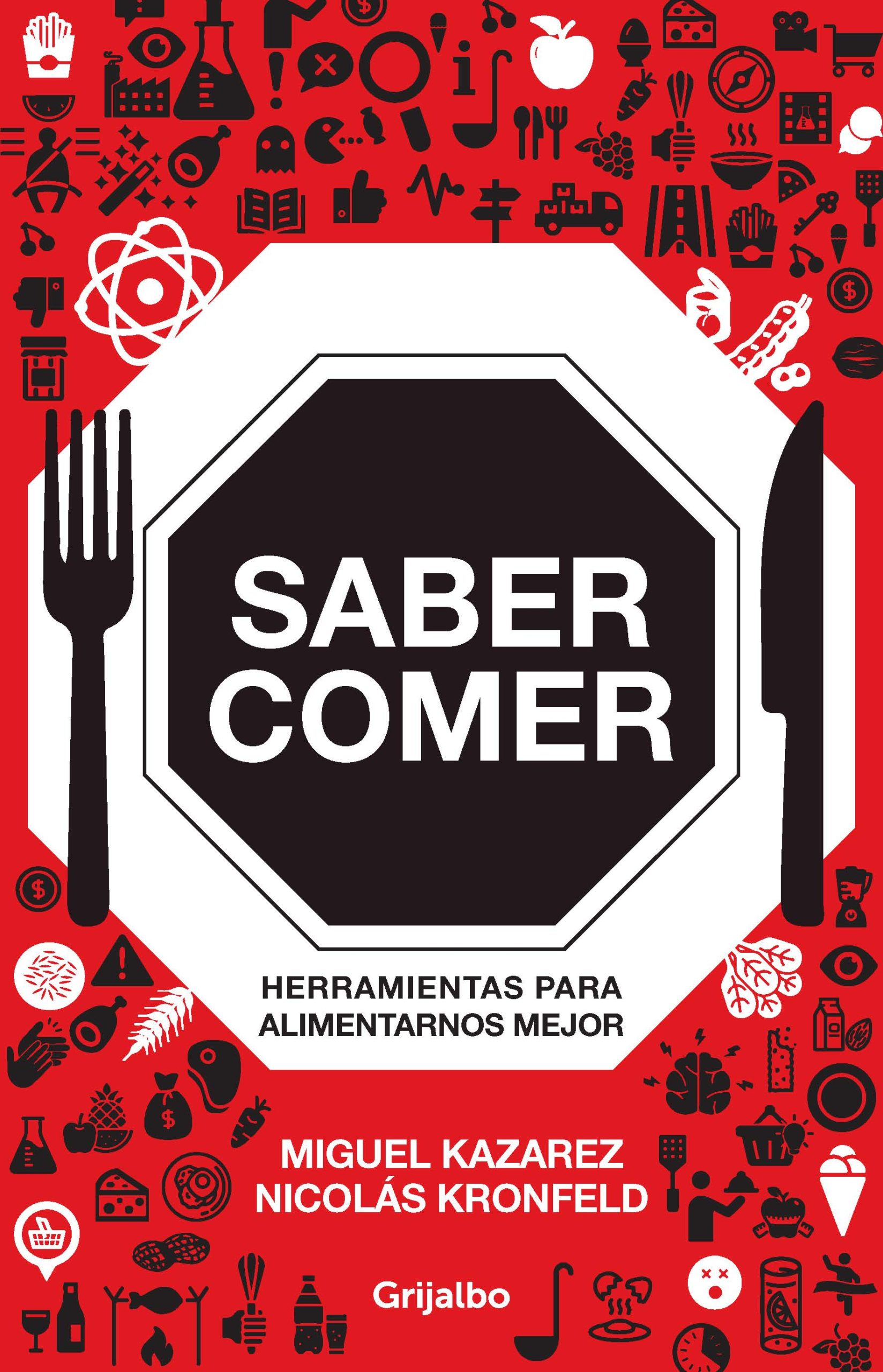 Saber Comer: Herramientas para Alimentarnos Mejor - Miguel Kazarez/Nicolás Kronfeld
