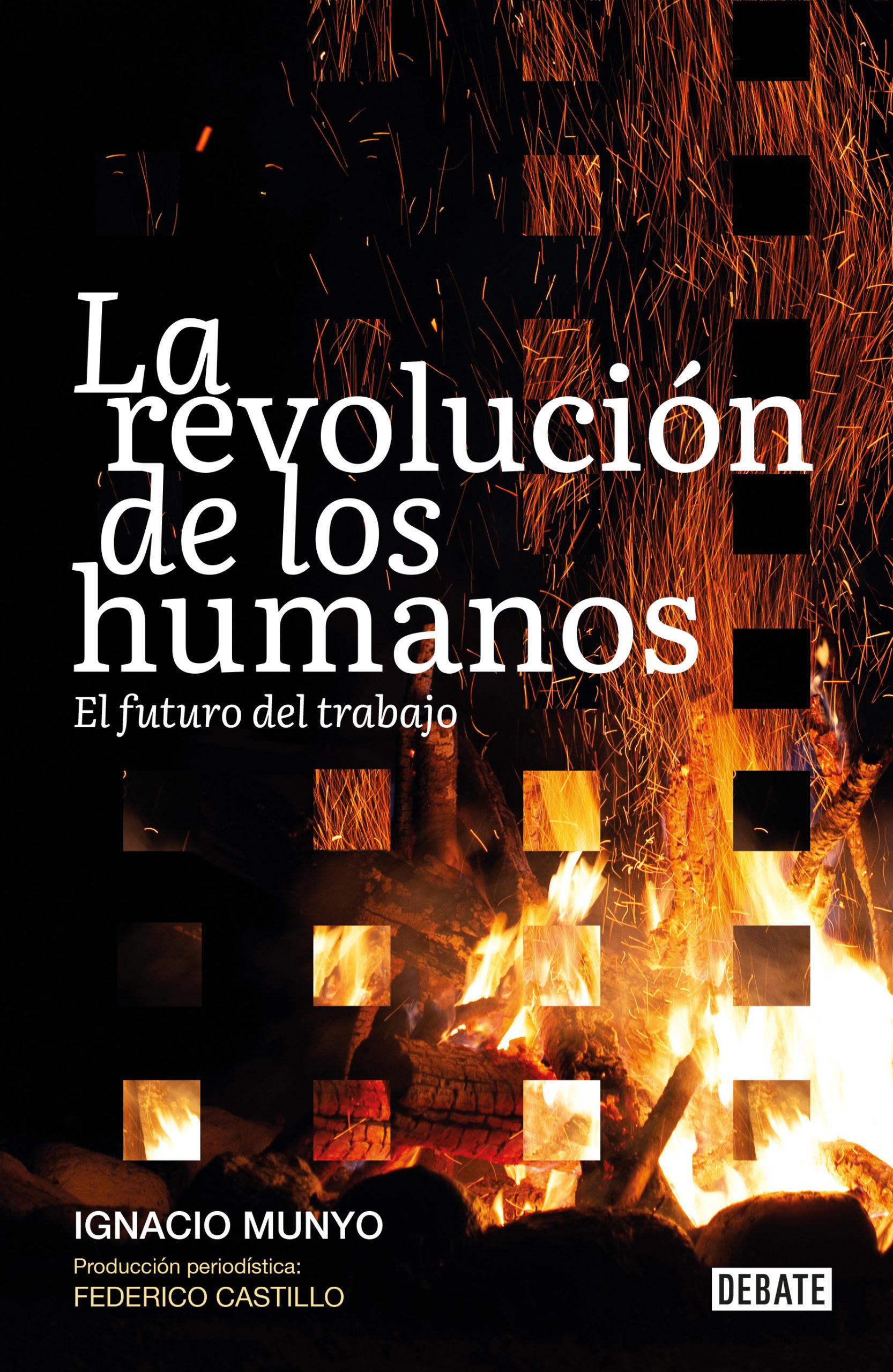 La revolución de los humanos: El futuro del trabajo - Ignacio Munyo