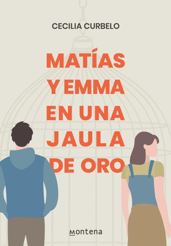 Matias y Emma en una Jaula de Oro - Cecilia Curbelo