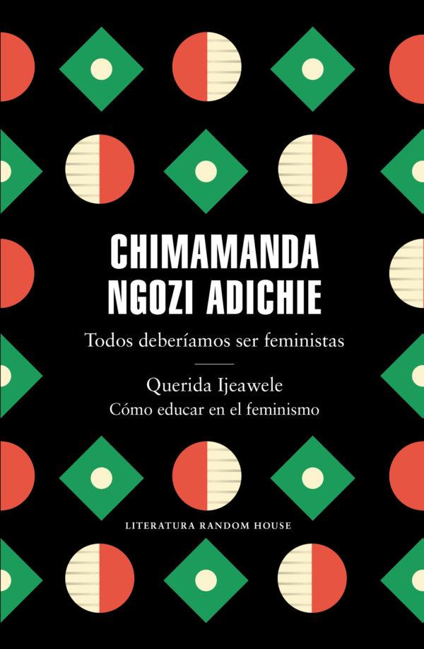 Todos deberíamos ser feministas / Querida Ijeawele - Chimamanda Ngozi Adichie