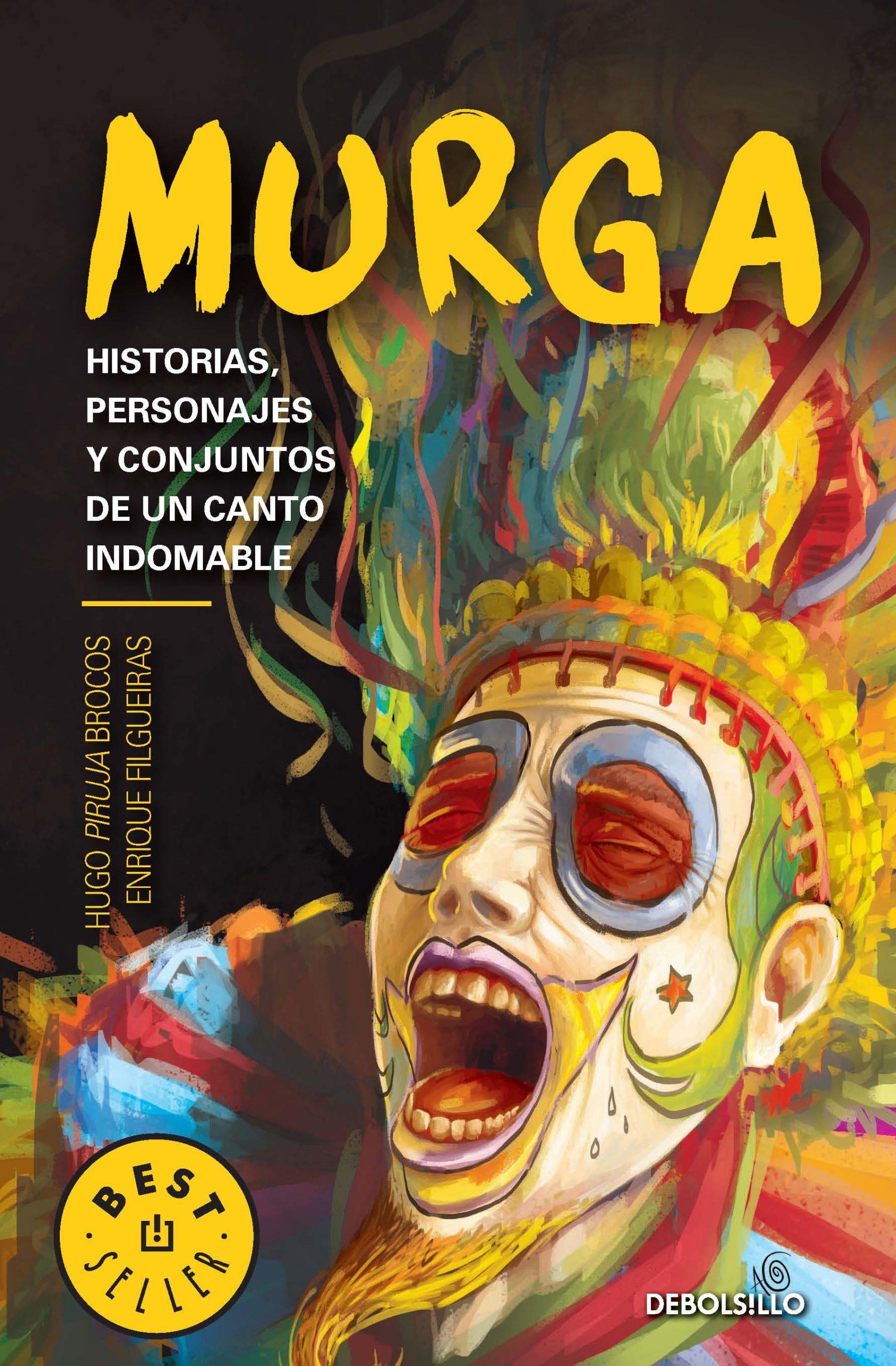 Murga: Historias, personajes y conjuntos de un canto indomable - Enrique Filgueiras/Hugo Brocos