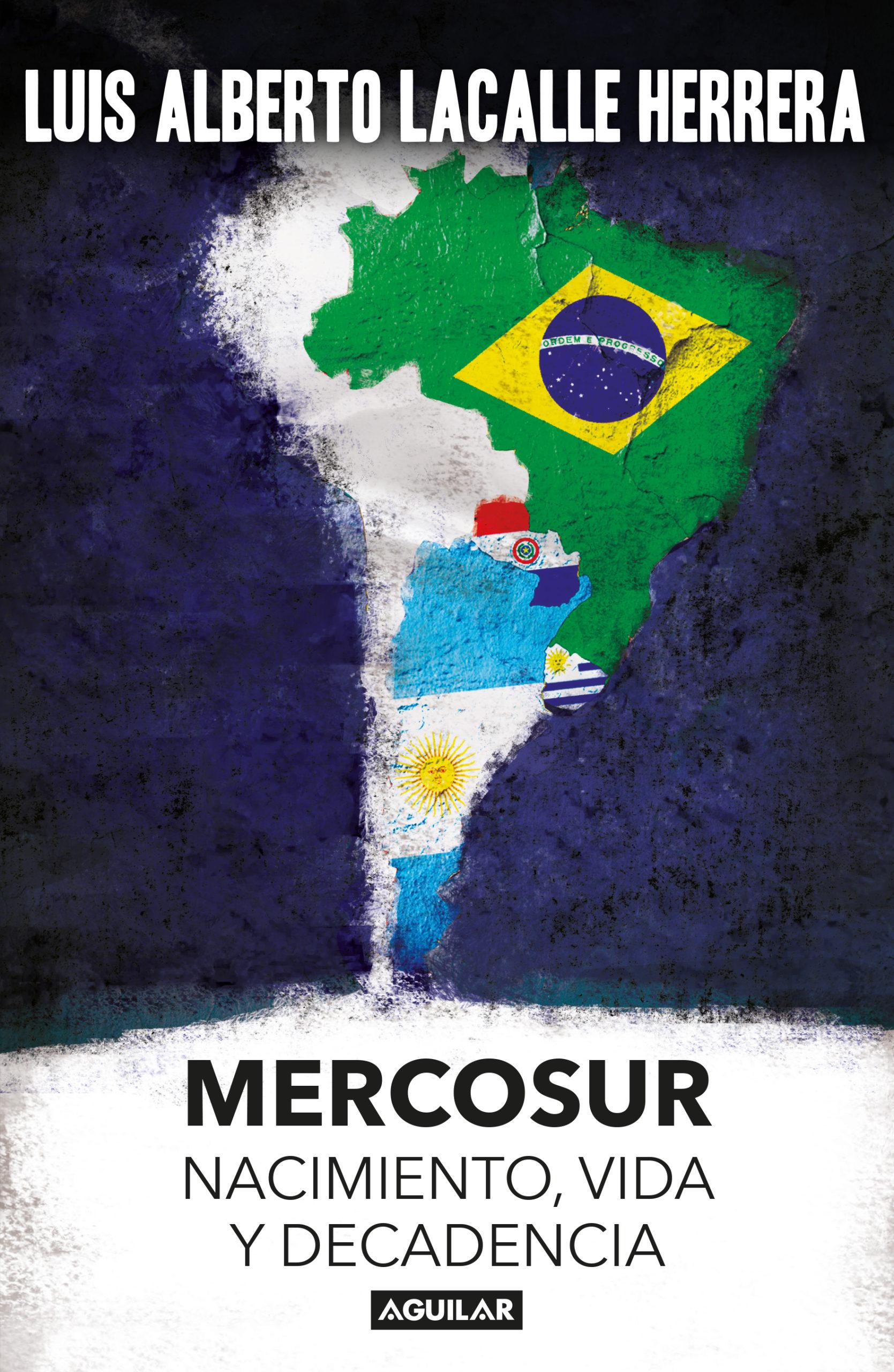 Mercosur: Nacimiento, Vida y Decadencia - Luis Alberto Lacalle